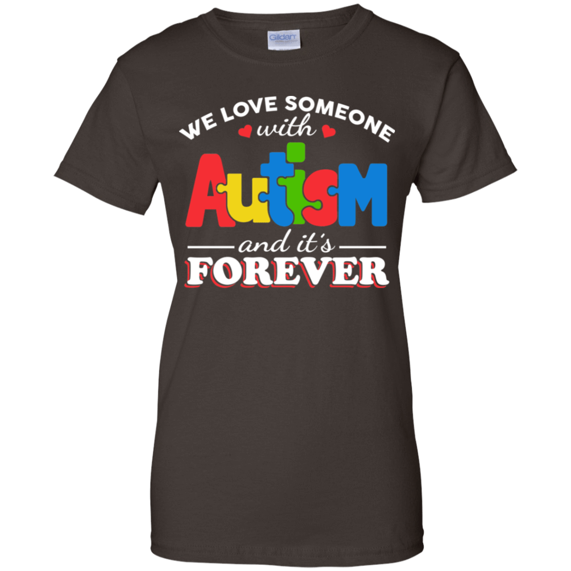 Autism: We Love Someone With Autism And It's Forever 939-9251-72772897-44702 - Tee Ript