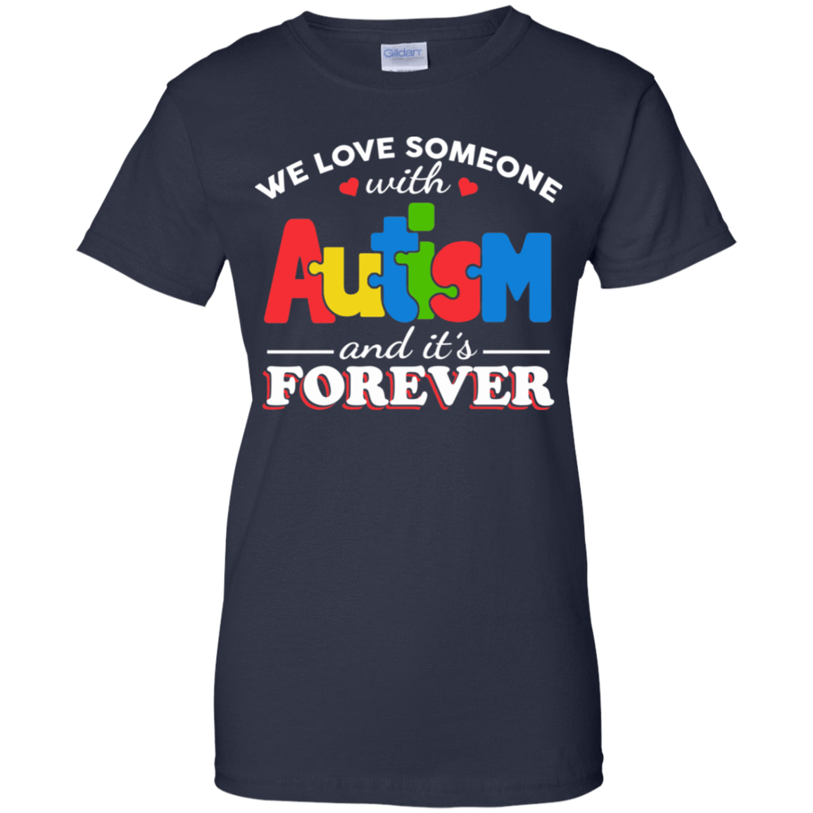 Autism: We Love Someone With Autism And It's Forever 939-9259-72772897-44765 - Tee Ript