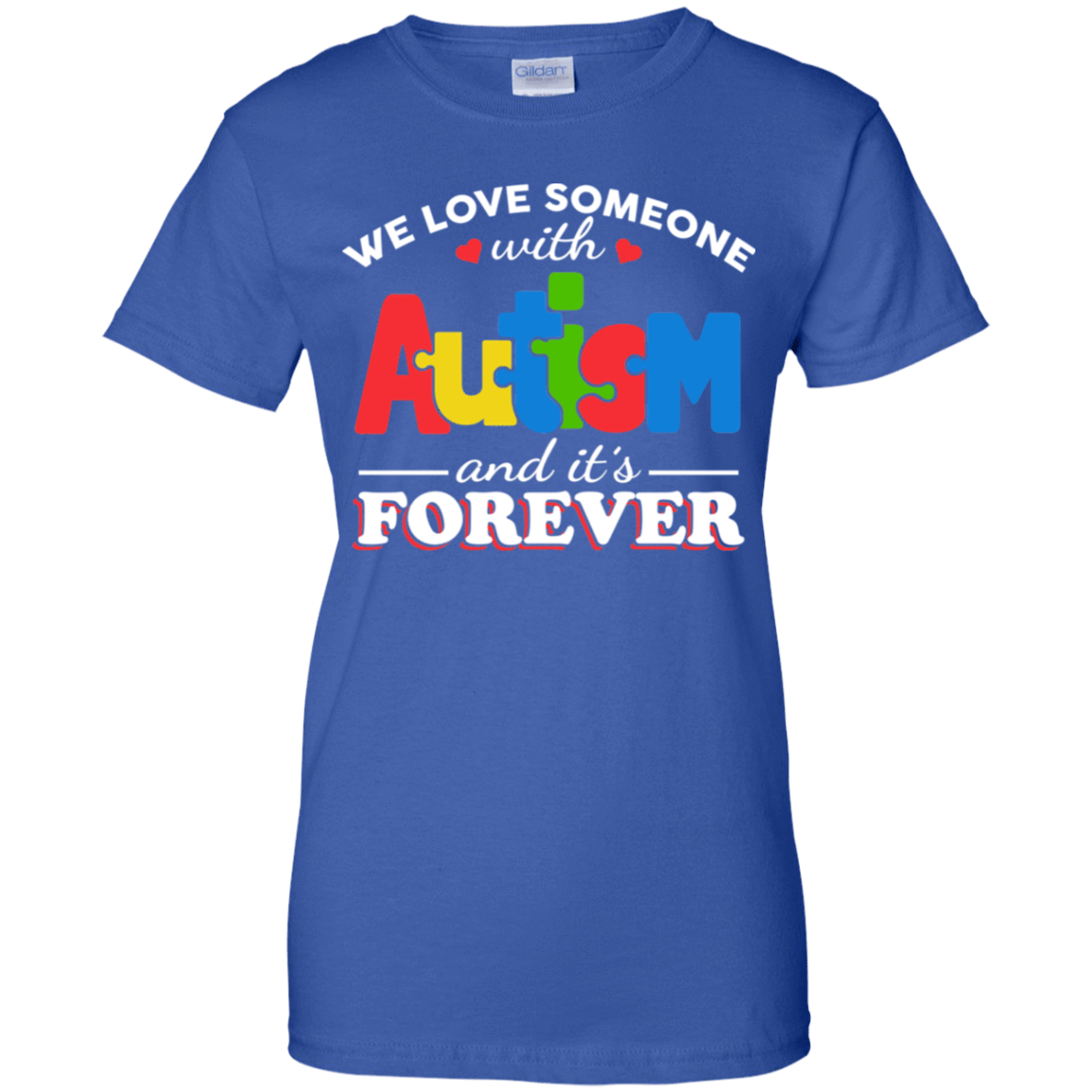 Autism: We Love Someone With Autism And It's Forever 939-9264-72772897-44807 - Tee Ript