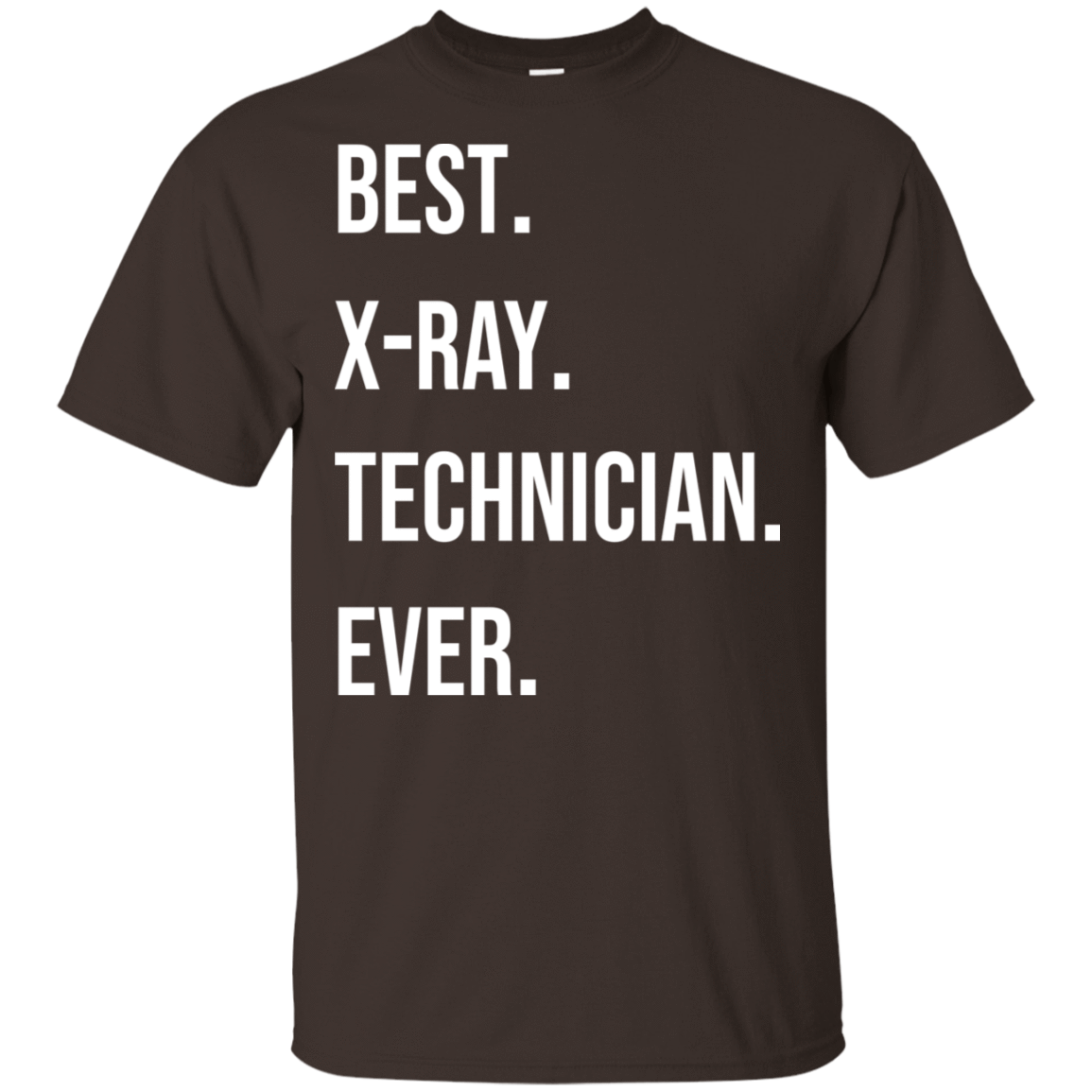 Best X-ray Technician Ever T-Shirts, Hoodies, Tank 22-2283-78917293-12087 - Tee Ript