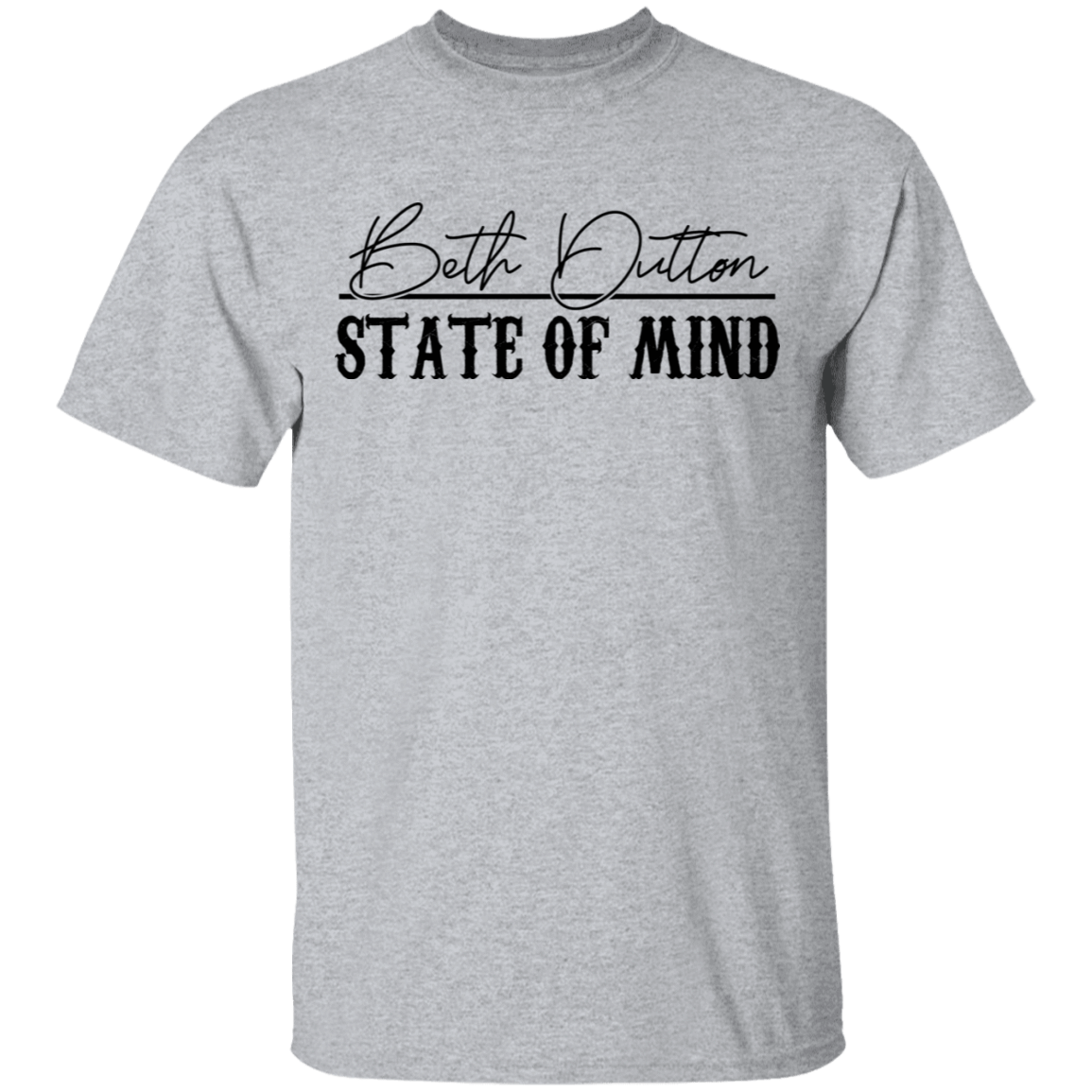 Beth Dutton State Of Mind T-Shirts, Hoodies, Tank 1049-9972-81772890-48200 - Tee Ript