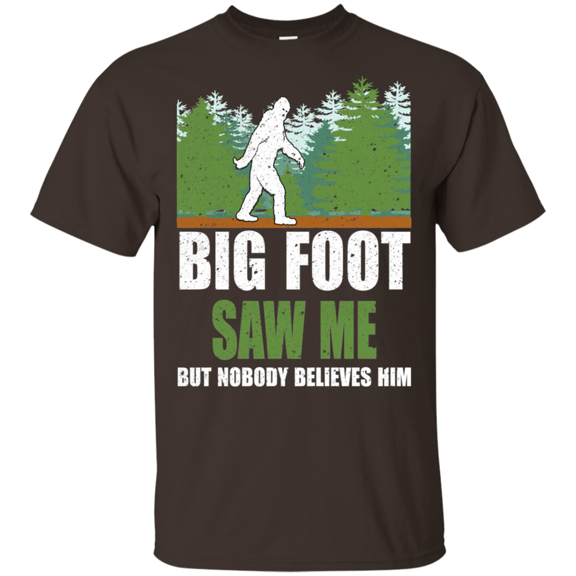 Bigfoot Saw Me But Nobody Believes T-Shirts, Hoodies, Tank 22-2283-78917291-12087 - Tee Ript