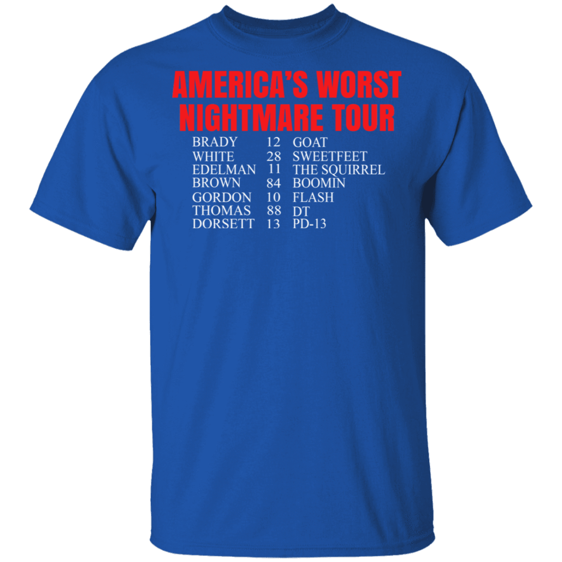 Bill's Plan America's Worst Nightmare Tour Brady Goat White Sweetfeet Edelman The Squirrel Shirt B T-Shirts, Hoodies, Tank 1049-9971-81772829-48286 - Tee Ript