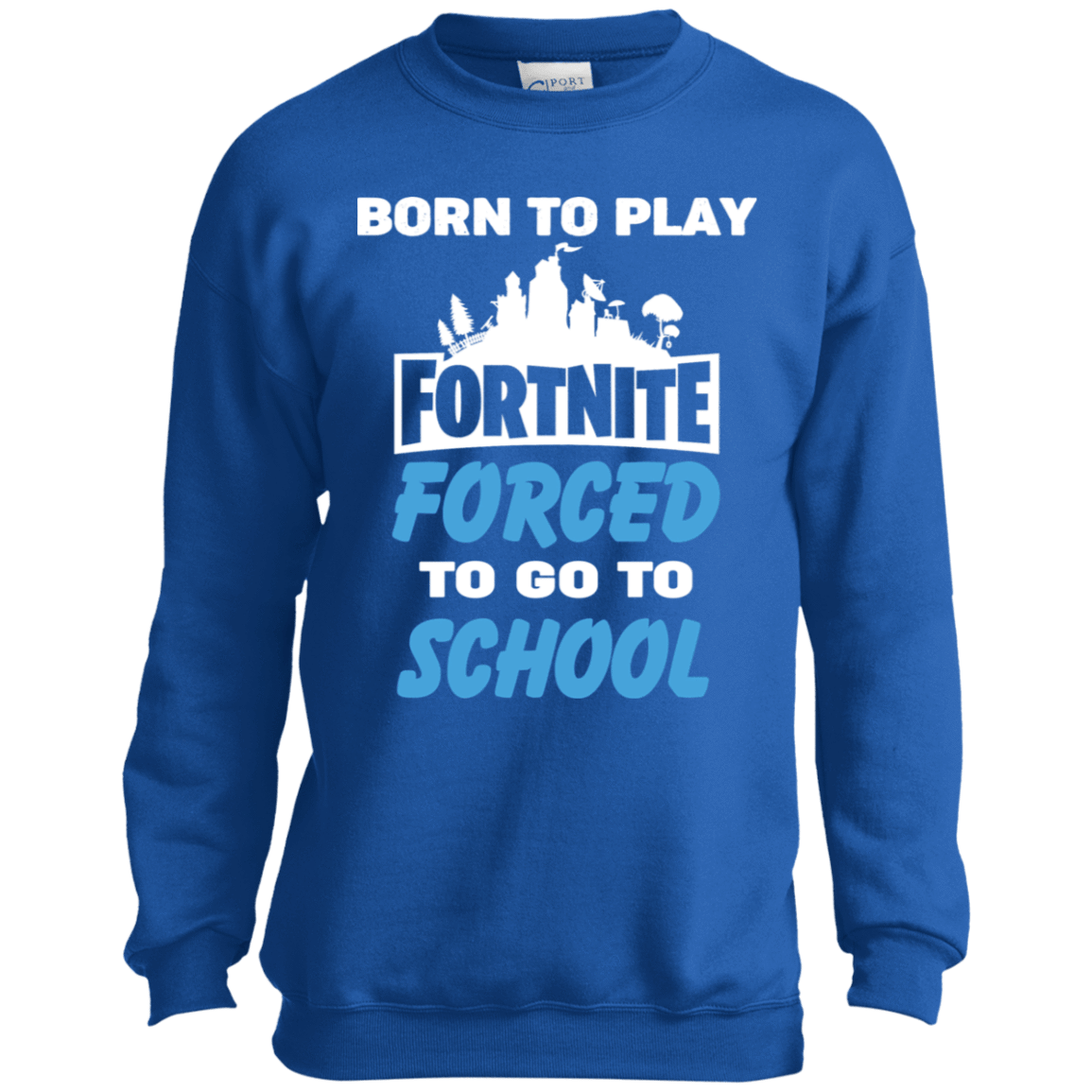 Born To Play Fortnite Forced To Go To School 58-330-74332977-1255 - Tee Ript