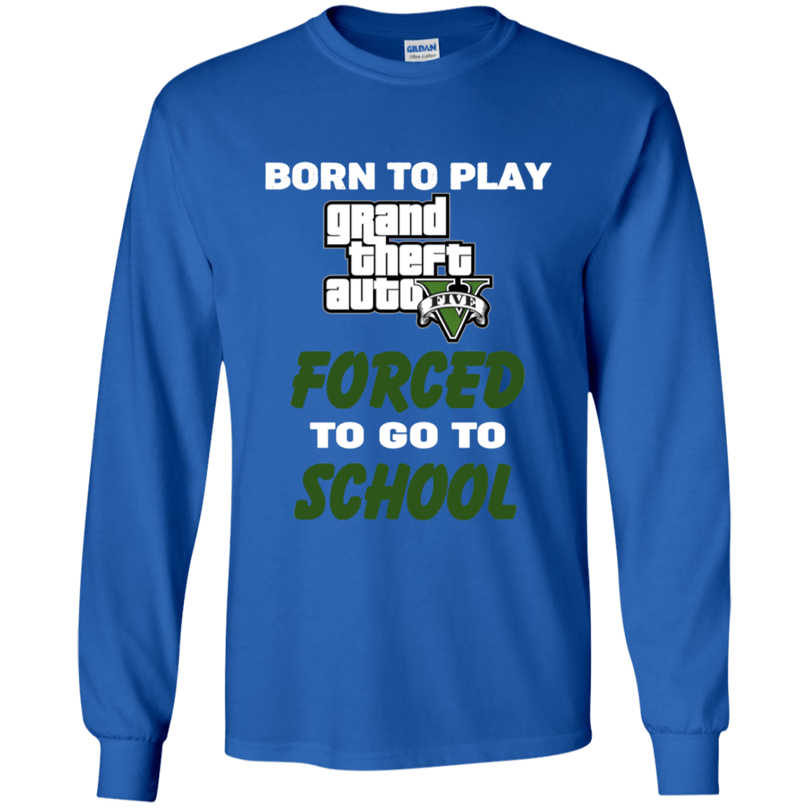Born To Play Grand Theft Auto Forced To Go To School 56-322-74209586-1231 - Tee Ript