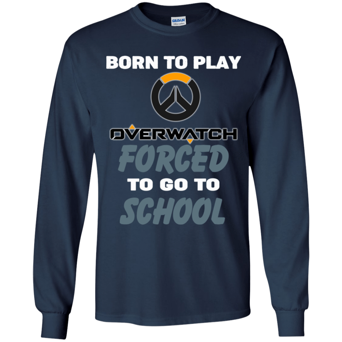 Born To Play Overwatch Forced To Go To School 56-321-74209659-1228 - Tee Ript