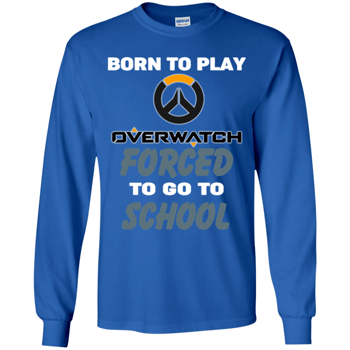 Born To Play Overwatch Forced To Go To School 56-322-74209659-1231 - Tee Ript