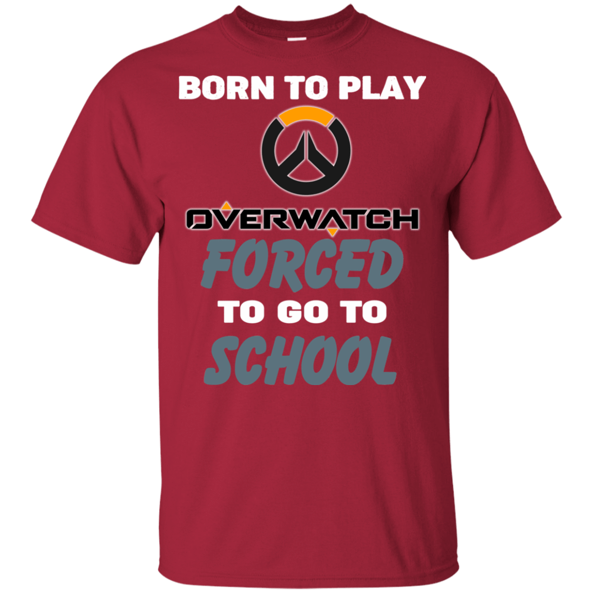 Born To Play Overwatch Forced To Go To School 55-7976-74209658-37671 - Tee Ript