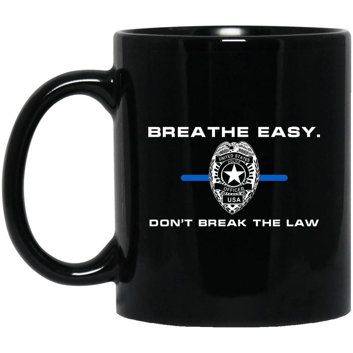 Breathe Easy Don't Break The Law Black Mug 1065-10181-93051336-49307 - Tee Ript