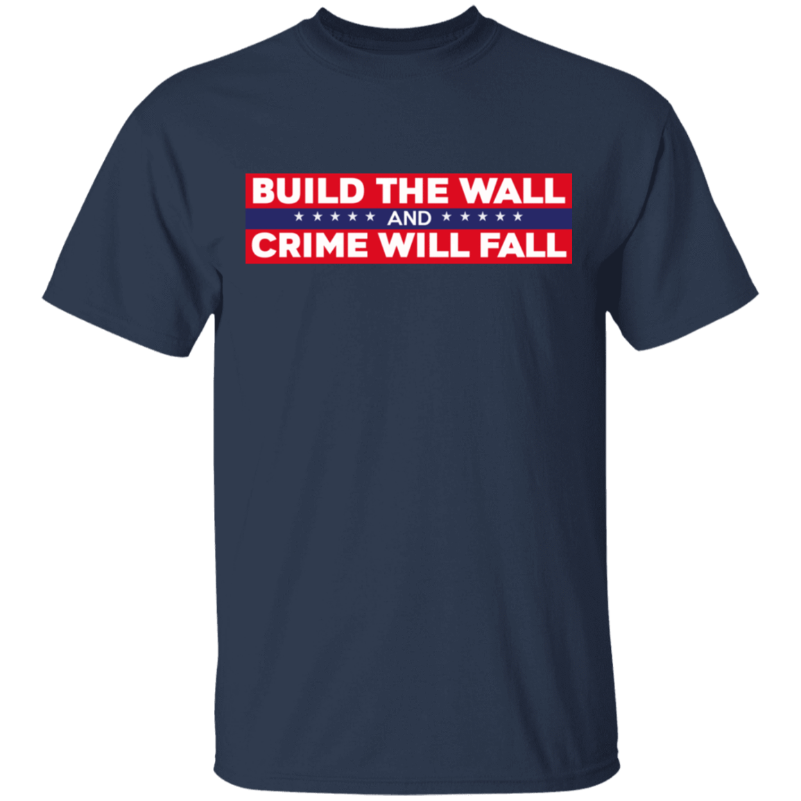 Build The Wall And Crime Will Fall Bumper T-Shirts, Hoodies, Tank 22-111-80184187-250 - Tee Ript