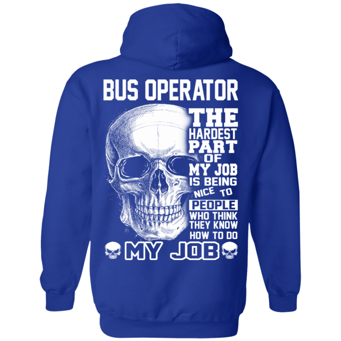 Bus Operator The Hardest Part Of My Job 541-4765-72798866-23175 - Tee Ript