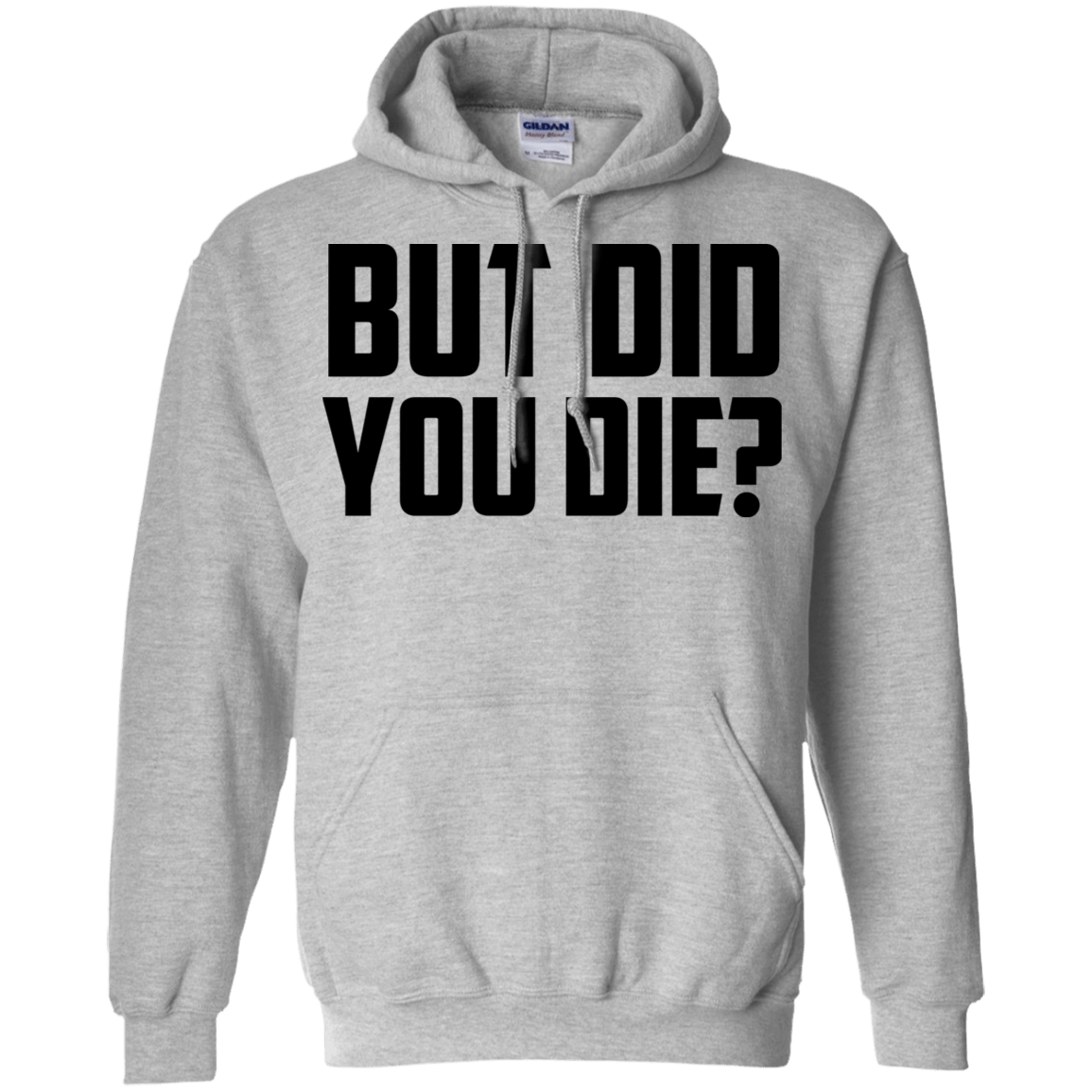 But Did You Die T-Shirts, Hoodies, Tank 541-4741-78918359-23111 - Tee Ript