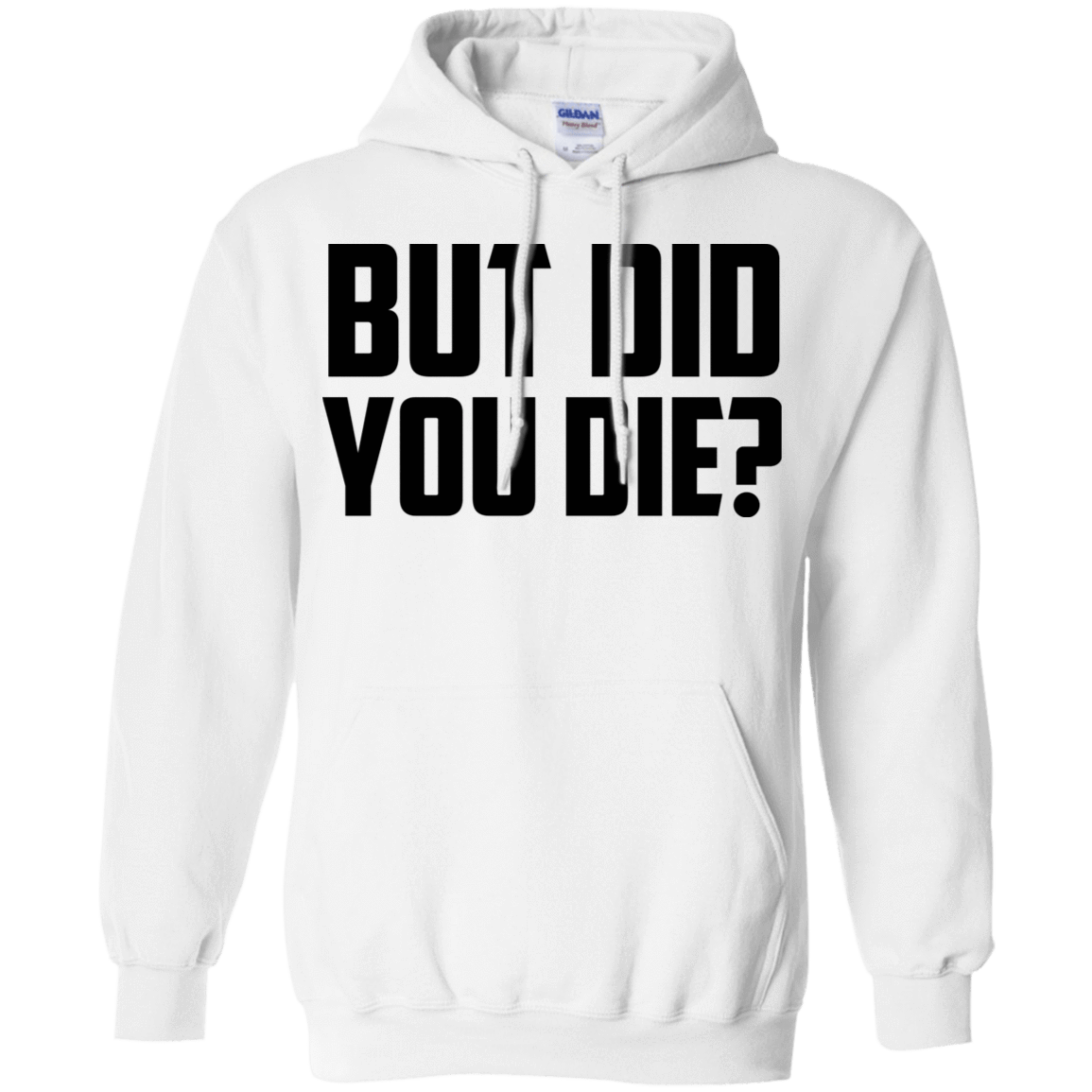 But Did You Die T-Shirts, Hoodies, Tank 541-4744-78918359-23183 - Tee Ript