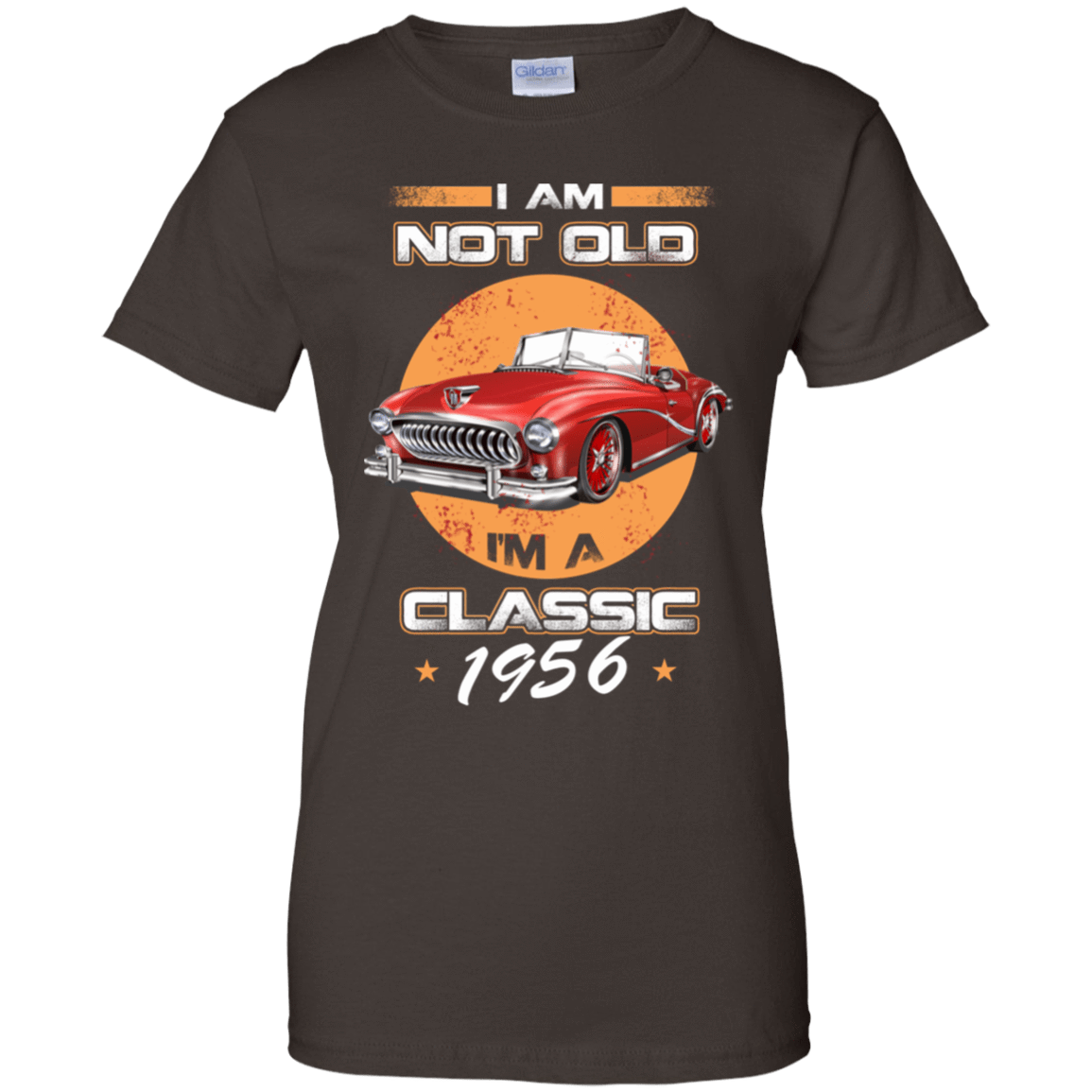 Car I'm Not Old I'm A Classic 1956 939-9251-72033388-44702 - Tee Ript