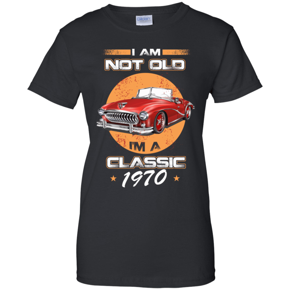 Car I'm Not Old I'm A Classic 1970 939-9248-72033098-44695 - Tee Ript