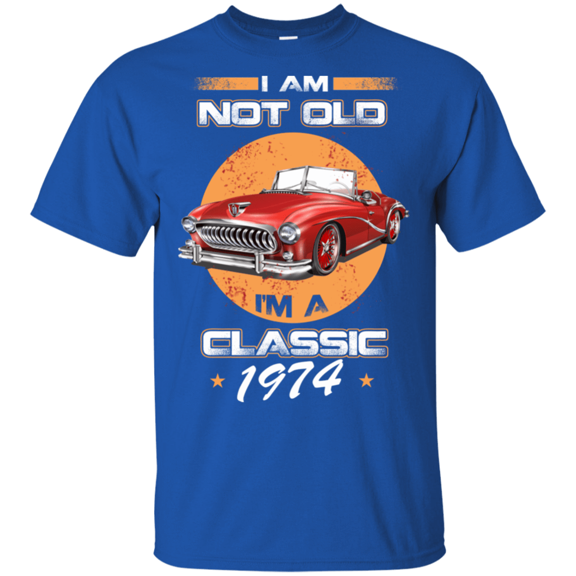 Car I'm Not Old I'm A Classic 1974 22-110-72032819-249 - Tee Ript