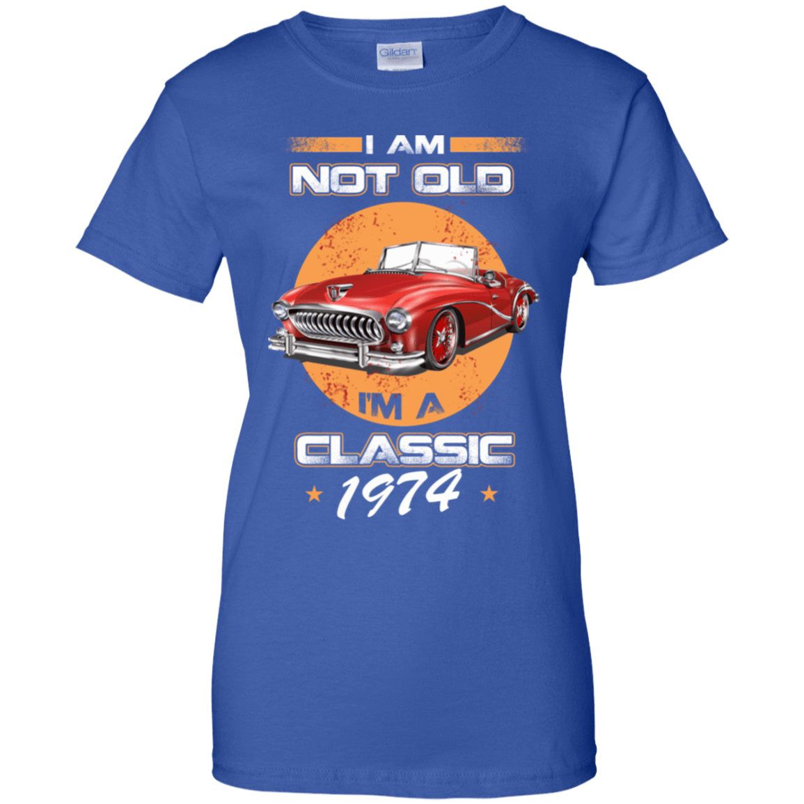 Car I'm Not Old I'm A Classic 1974 939-9264-72032822-44807 - Tee Ript