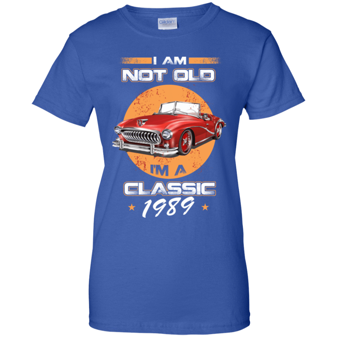 Car I'm Not Old I'm A Classic 1989 939-9264-72032389-44807 - Tee Ript