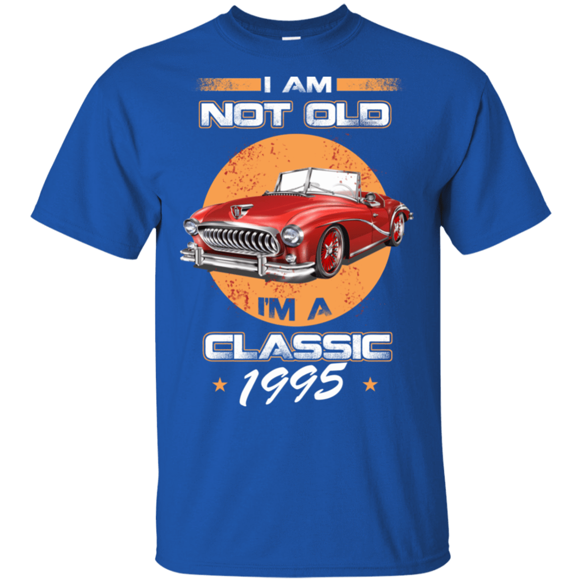 Car I'm Not Old I'm A Classic 1995 22-110-72030862-249 - Tee Ript