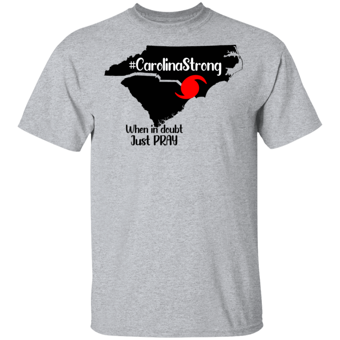 Carolina Strong When In Doubt Just Pray T-Shirts, Hoodies, Tank 22-115-79579570-254 - Tee Ript