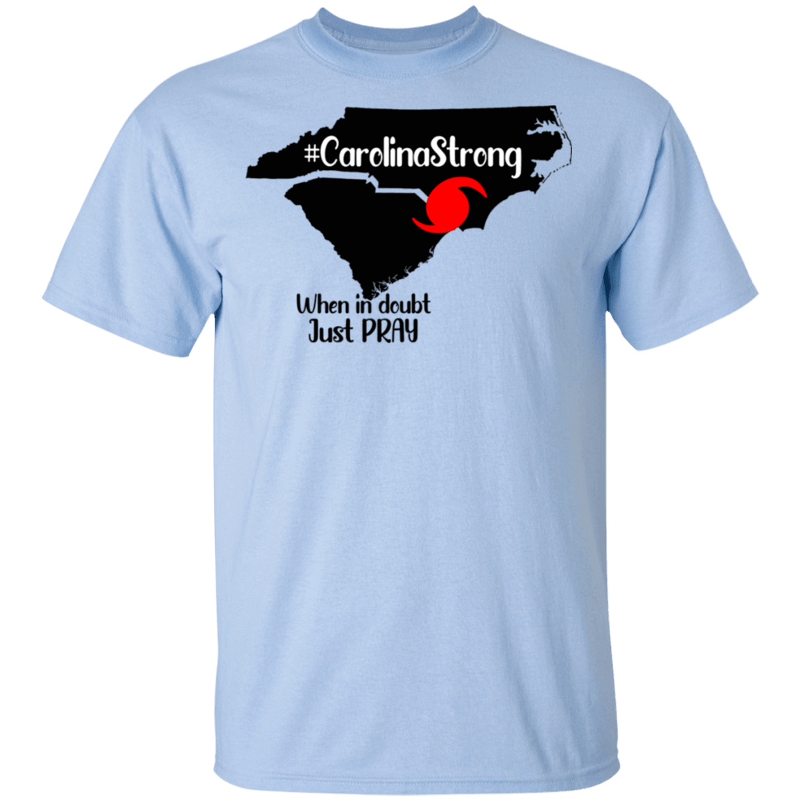 Carolina Strong When In Doubt Just Pray T-Shirts, Hoodies, Tank 22-9800-79579570-47430 - Tee Ript