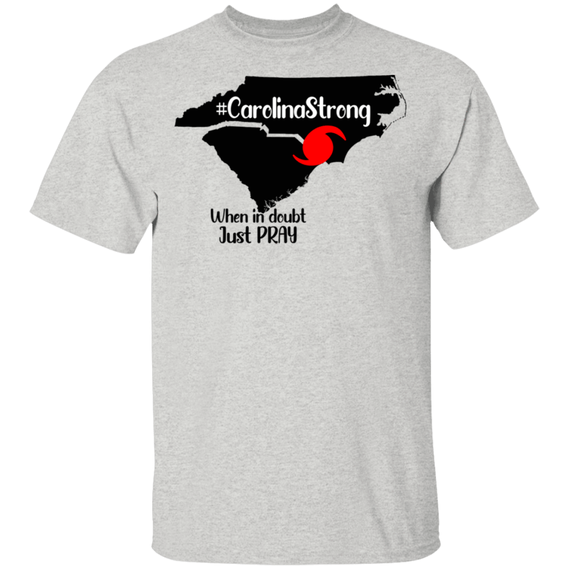 Carolina Strong When In Doubt Just Pray T-Shirts, Hoodies, Tank 22-2475-79579570-12568 - Tee Ript