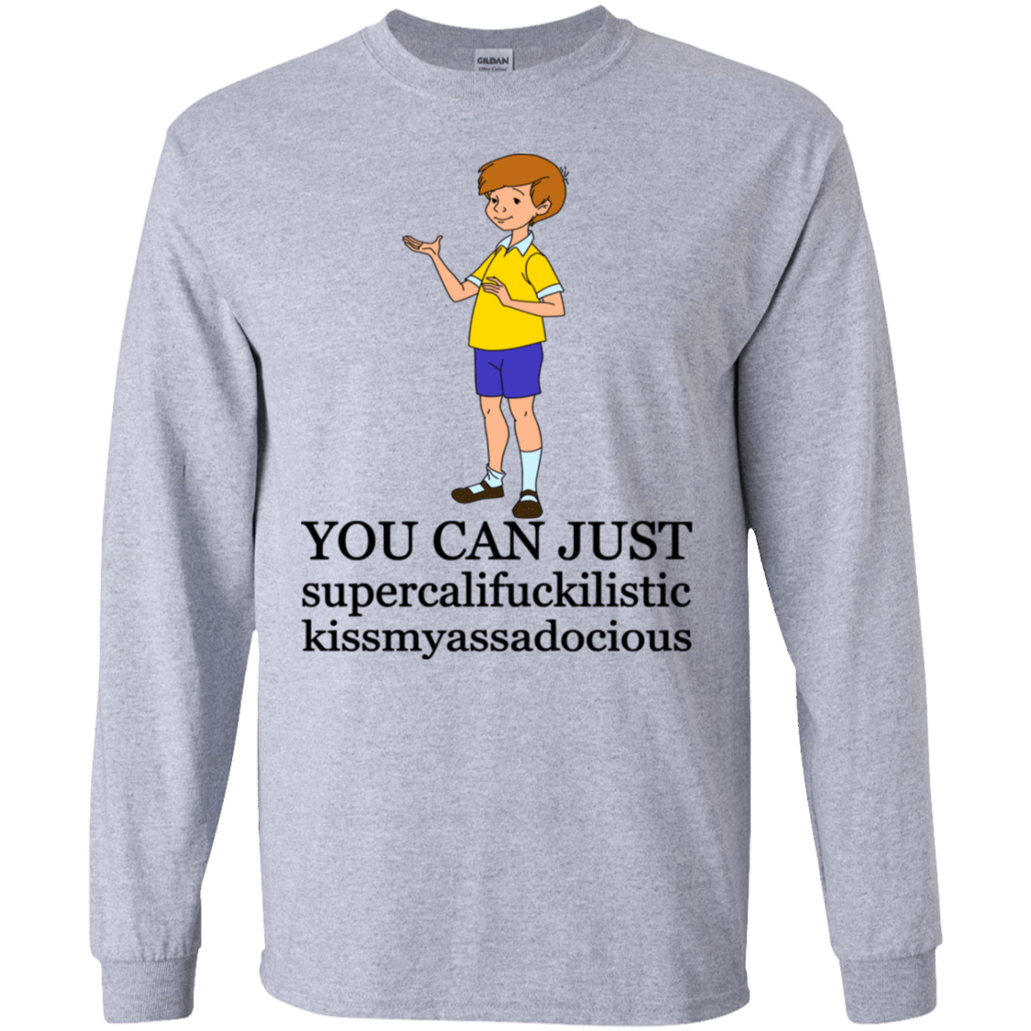 Christopher Robin: You Can't Just Supercailifuckilistic Kissmyassadocious T-Shirts, Hoodie, Tank 30-188-77772493-335 - Tee Ript