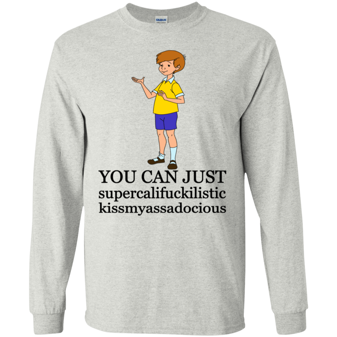 Christopher Robin: You Can't Just Supercailifuckilistic Kissmyassadocious T-Shirts, Hoodie, Tank 30-2112-77772493-10754 - Tee Ript