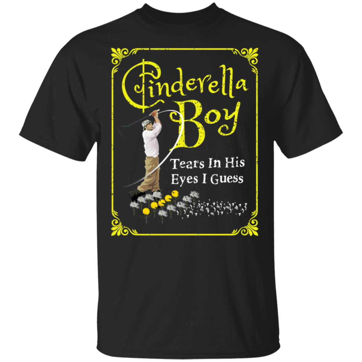 Cinderella Boy Tears In His Eyes I Guess T-Shirts, Hoodies, Tank 22-113-79658445-252 - Tee Ript