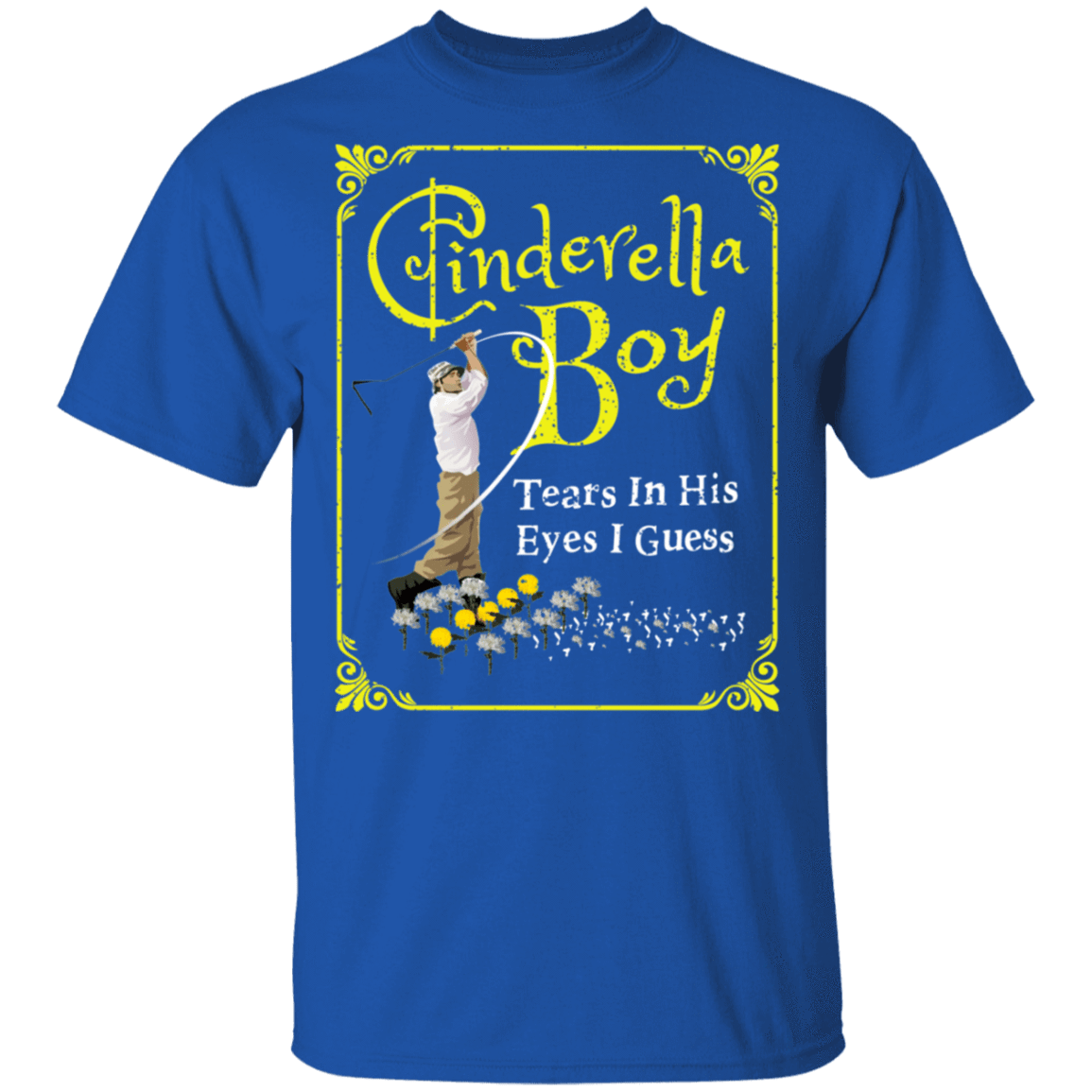 Cinderella Boy Tears In His Eyes I Guess T-Shirts, Hoodies, Tank 22-110-79658445-249 - Tee Ript