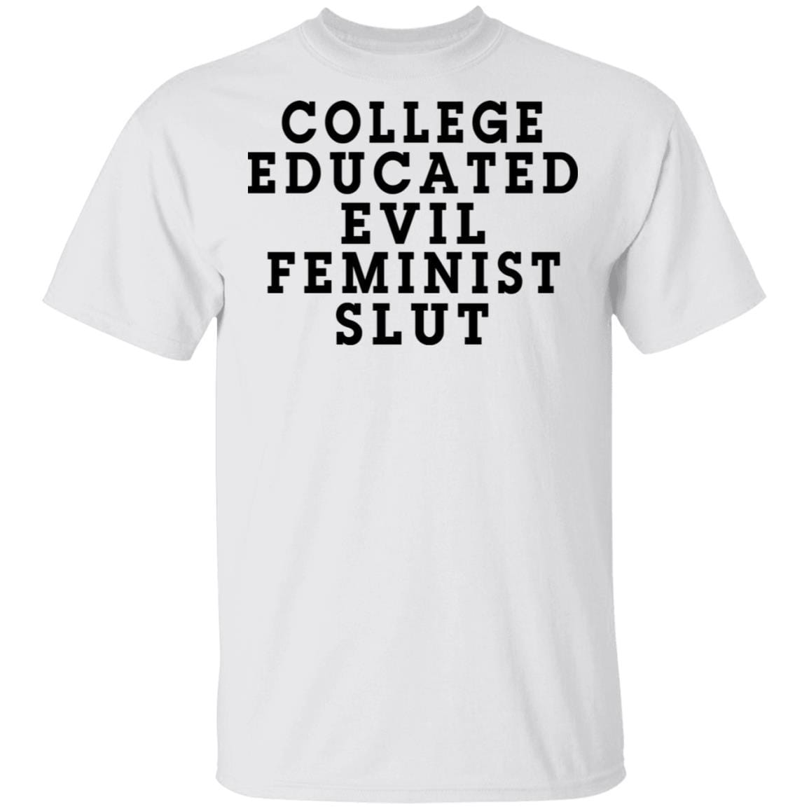 College Educated Evil Feminist Slut T-Shirts, Hoodies 1049-9974-87283702-48300 - Tee Ript