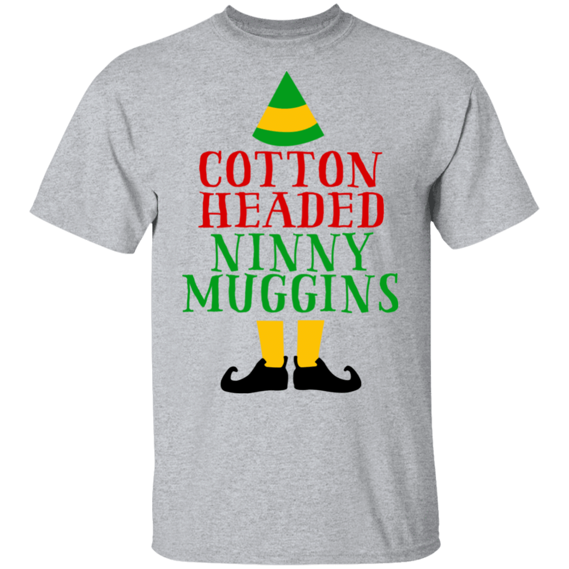 Cotton Headed Ninny Muggins Elf T-Shirts, Hoodies 1049-9972-82220530-48200 - Tee Ript