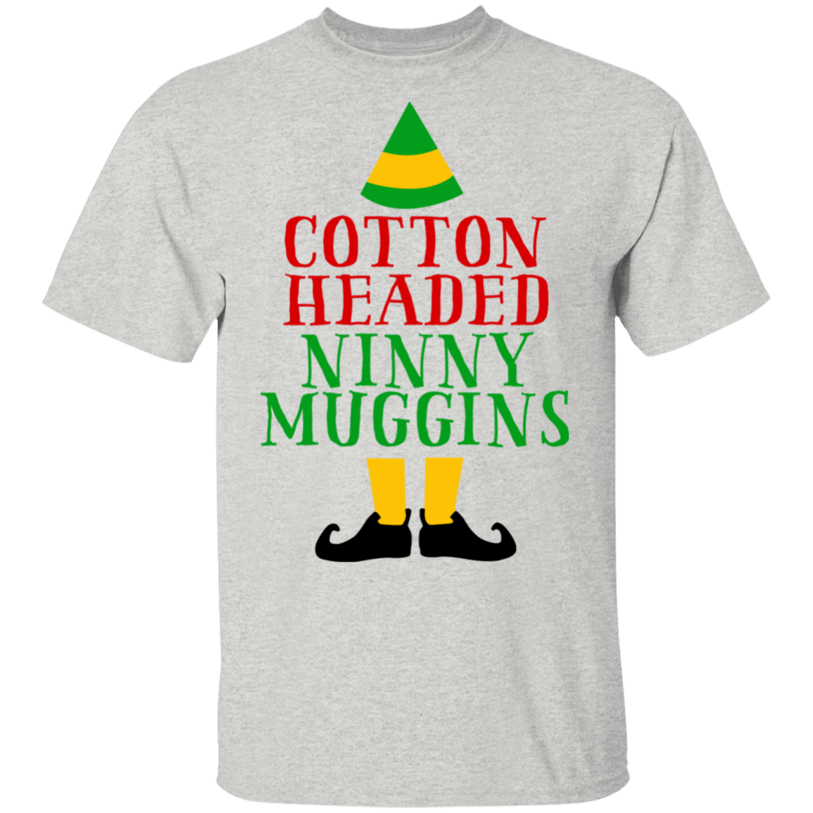 Cotton Headed Ninny Muggins Elf T-Shirts, Hoodies 1049-9952-82220530-48184 - Tee Ript