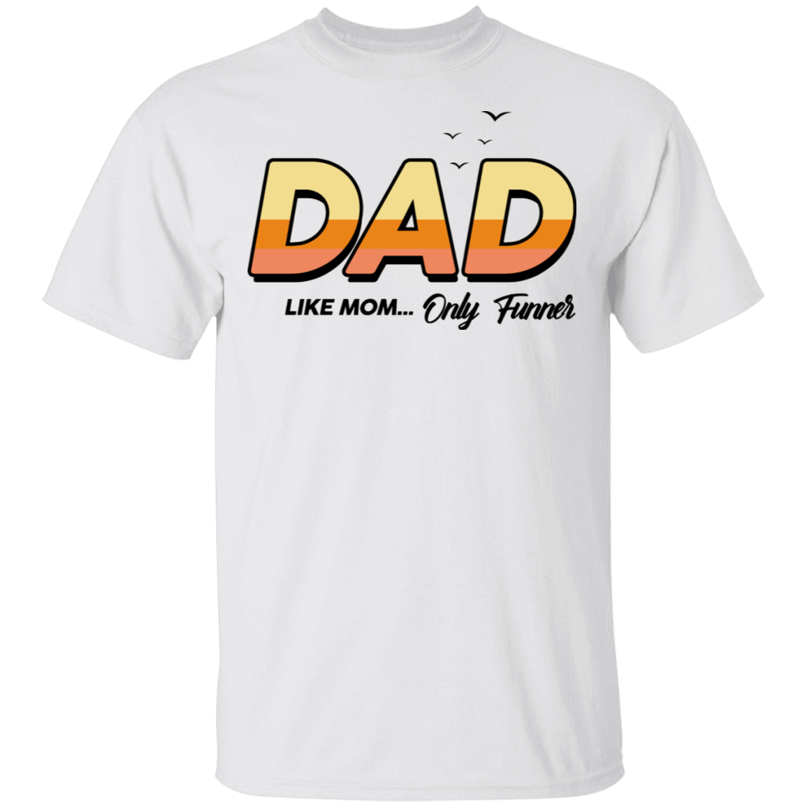 Dad Like Mom ... Only Funner T-Shirts, Hoodies, Tank 22-114-79999096-253 - Tee Ript