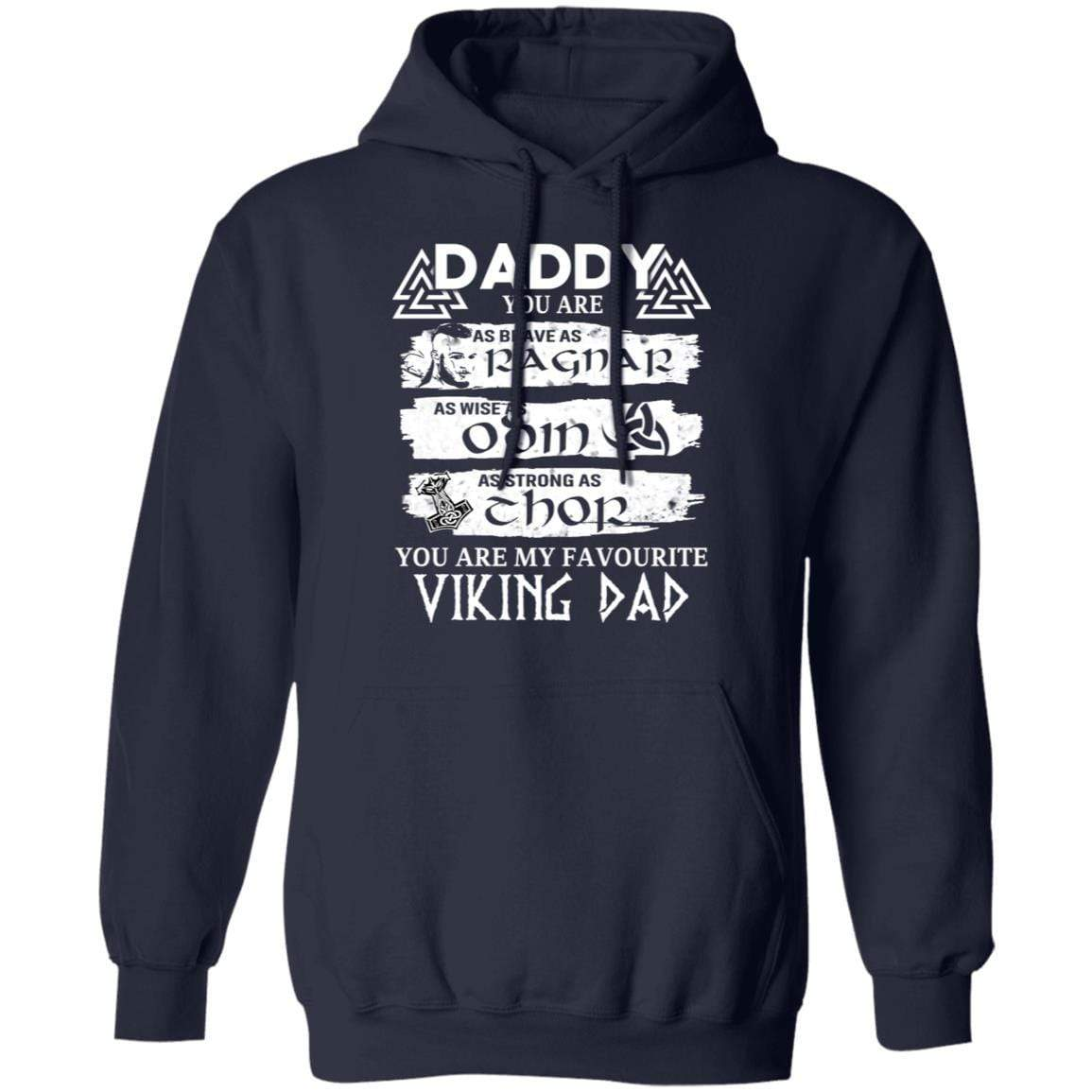Daddy You Are As Brave As Ragnar As Wise As Odin As Strong As Thor Viking Dad T-Shirts, Hoodies 541-4742-86894539-23135 - Tee Ript