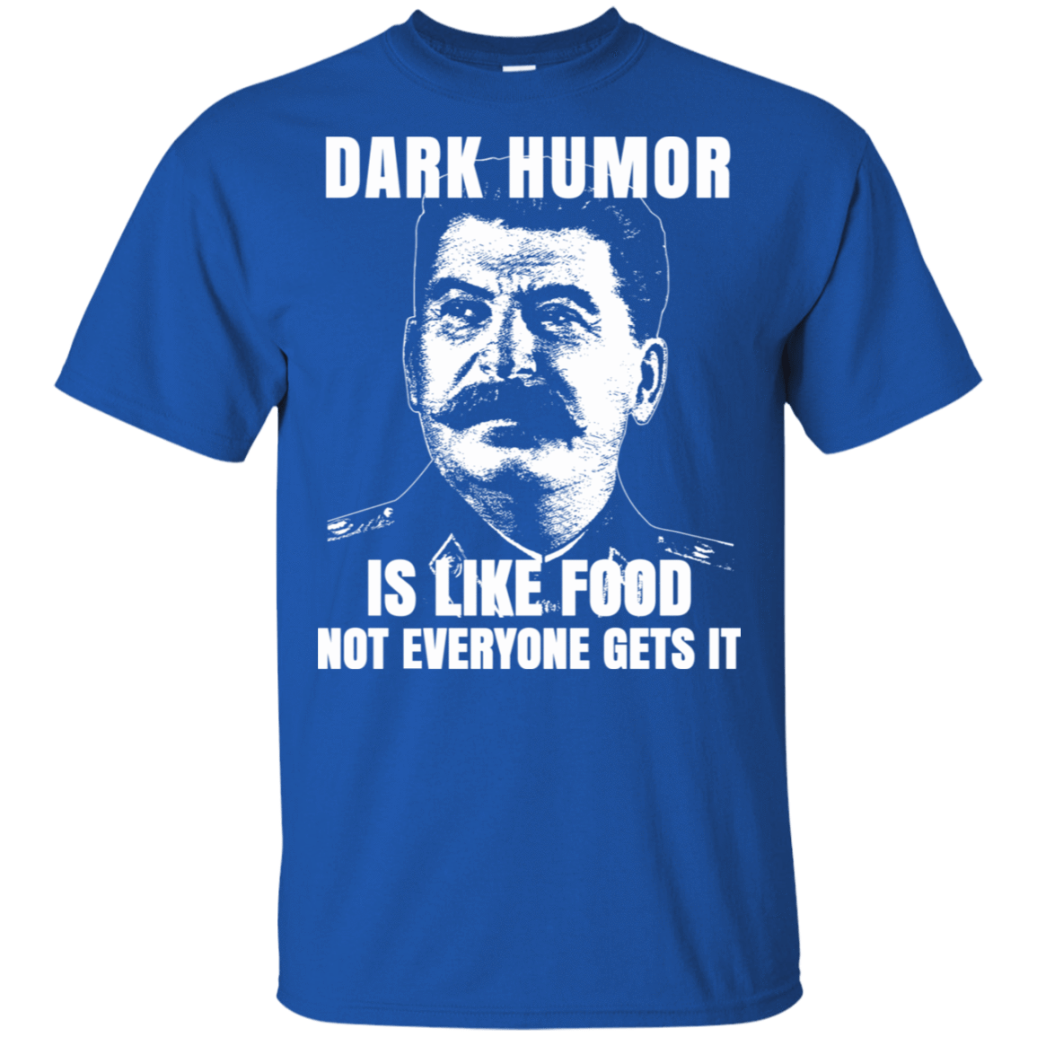 Dark Humor Is Like Food Not Everyone Gets It 22-110-74209531-249 - Tee Ript