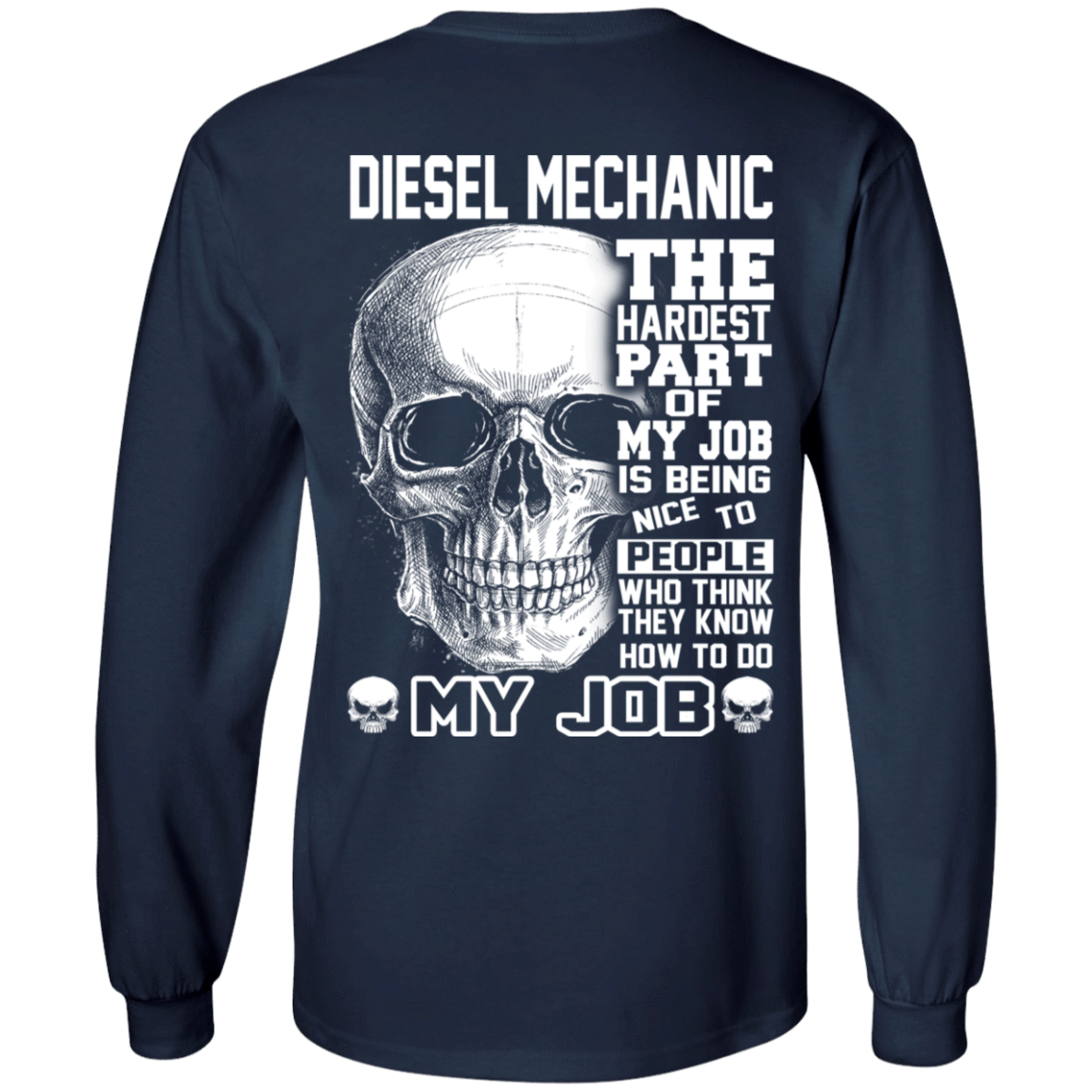 Diesel Mechanic The Hardest Part Of My Job 30-184-71609244-331 - Tee Ript