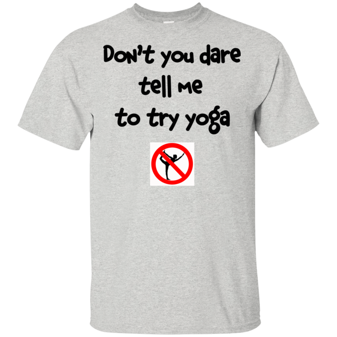 Don't You Dare Tell Me To Try Yoga 22-2475-73056938-12568 - Tee Ript