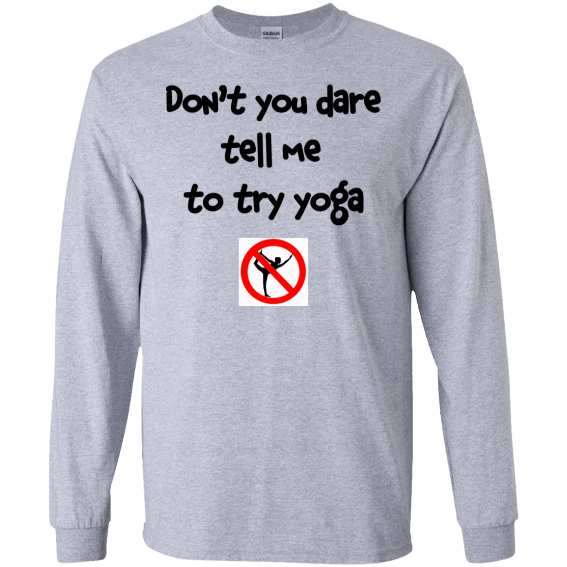 Don't You Dare Tell Me To Try Yoga 30-188-73056939-335 - Tee Ript