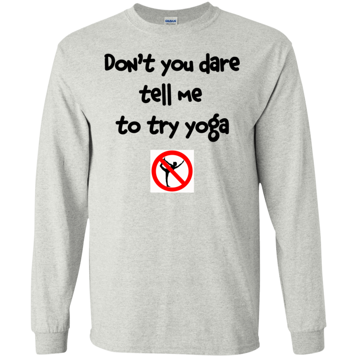 Don't You Dare Tell Me To Try Yoga 30-2112-73056939-10754 - Tee Ript