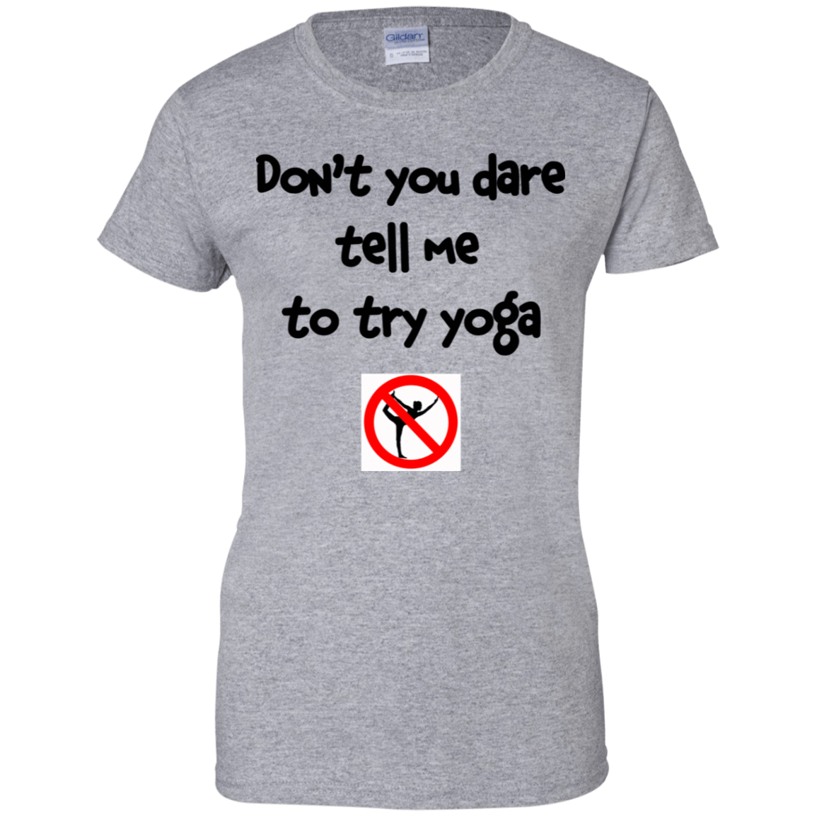 Don't You Dare Tell Me To Try Yoga 939-9265-73056941-44821 - Tee Ript
