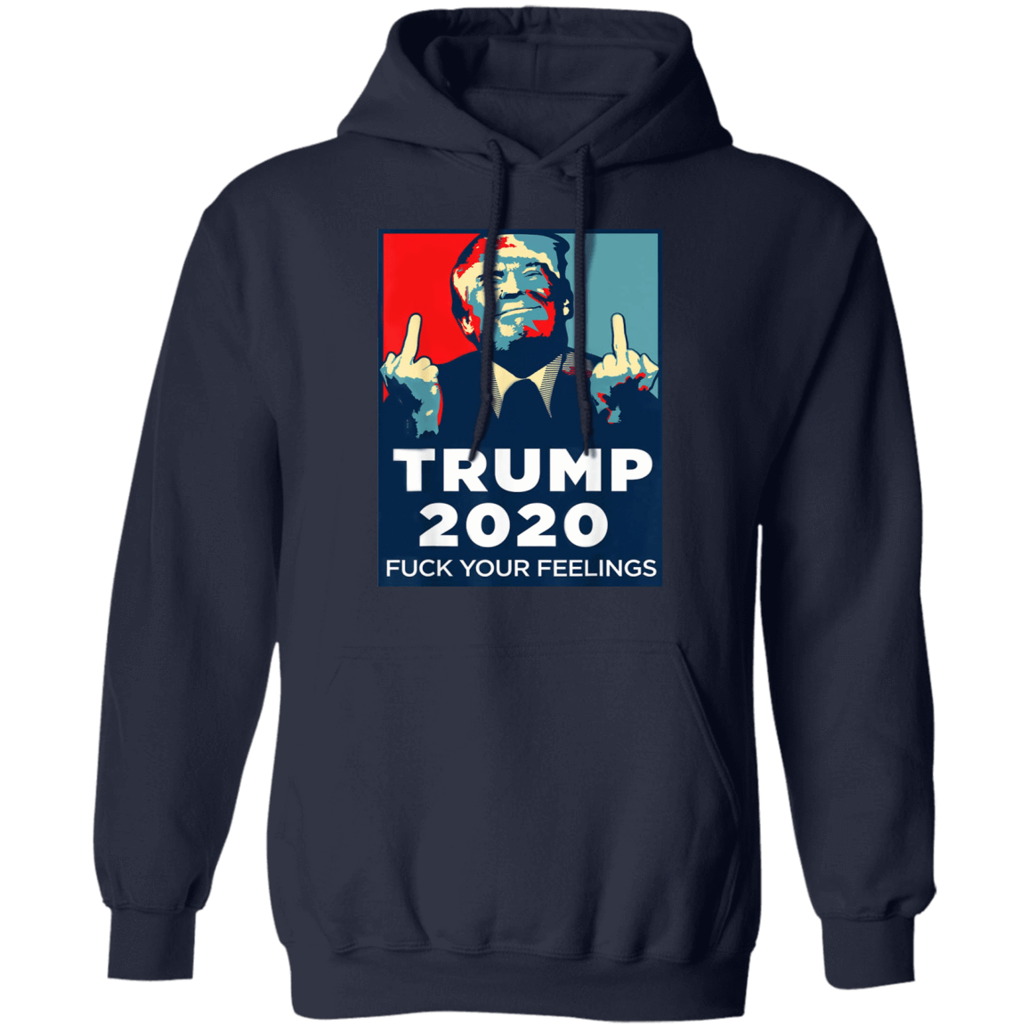 Donald Trumps 2020 Fuck Your Feelings T-Shirts, Hoodies, Tank 541-4742-80434638-23135 - Tee Ript