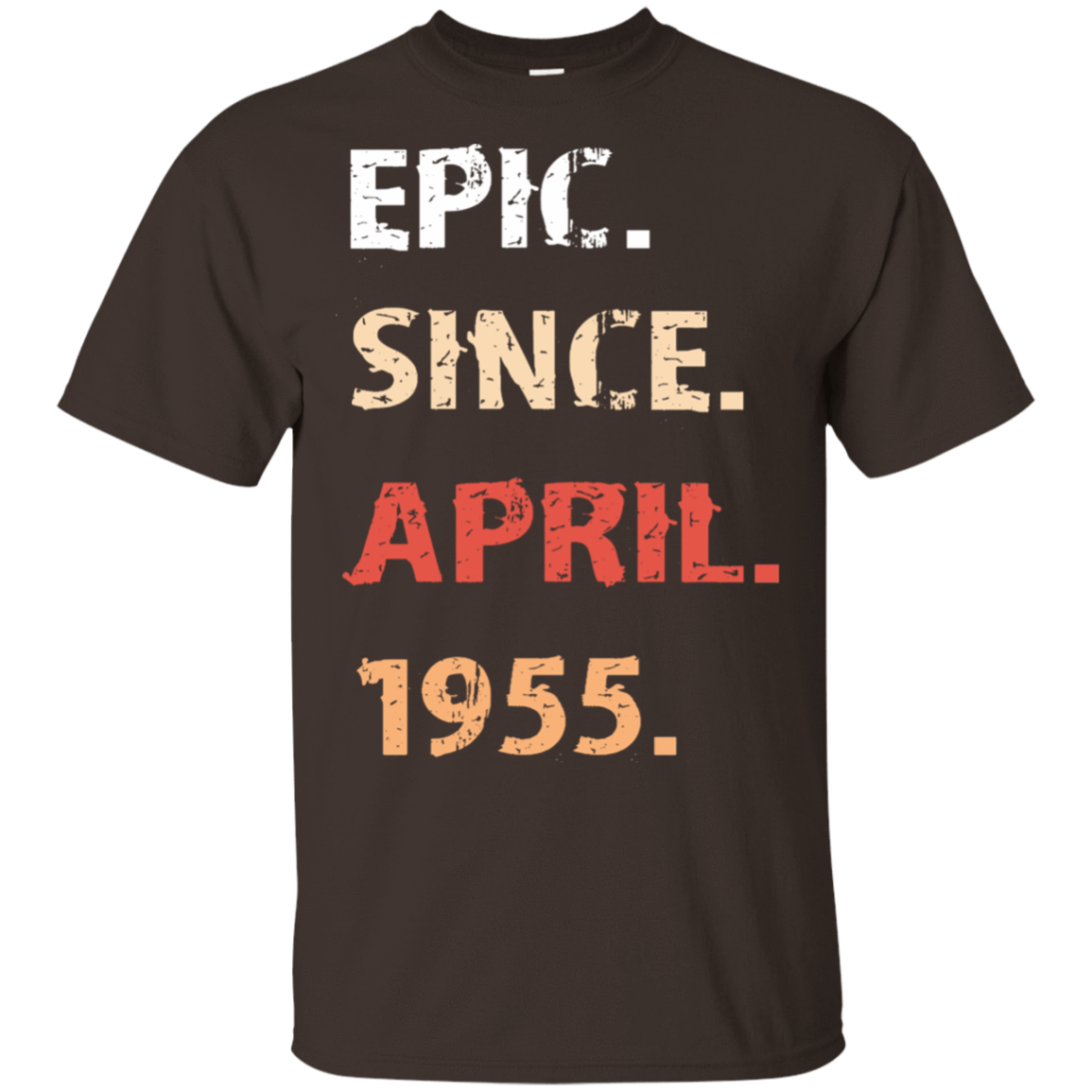 Epic Since April 1955 Birthday Gift 22-2283-71482404-12087 - Tee Ript