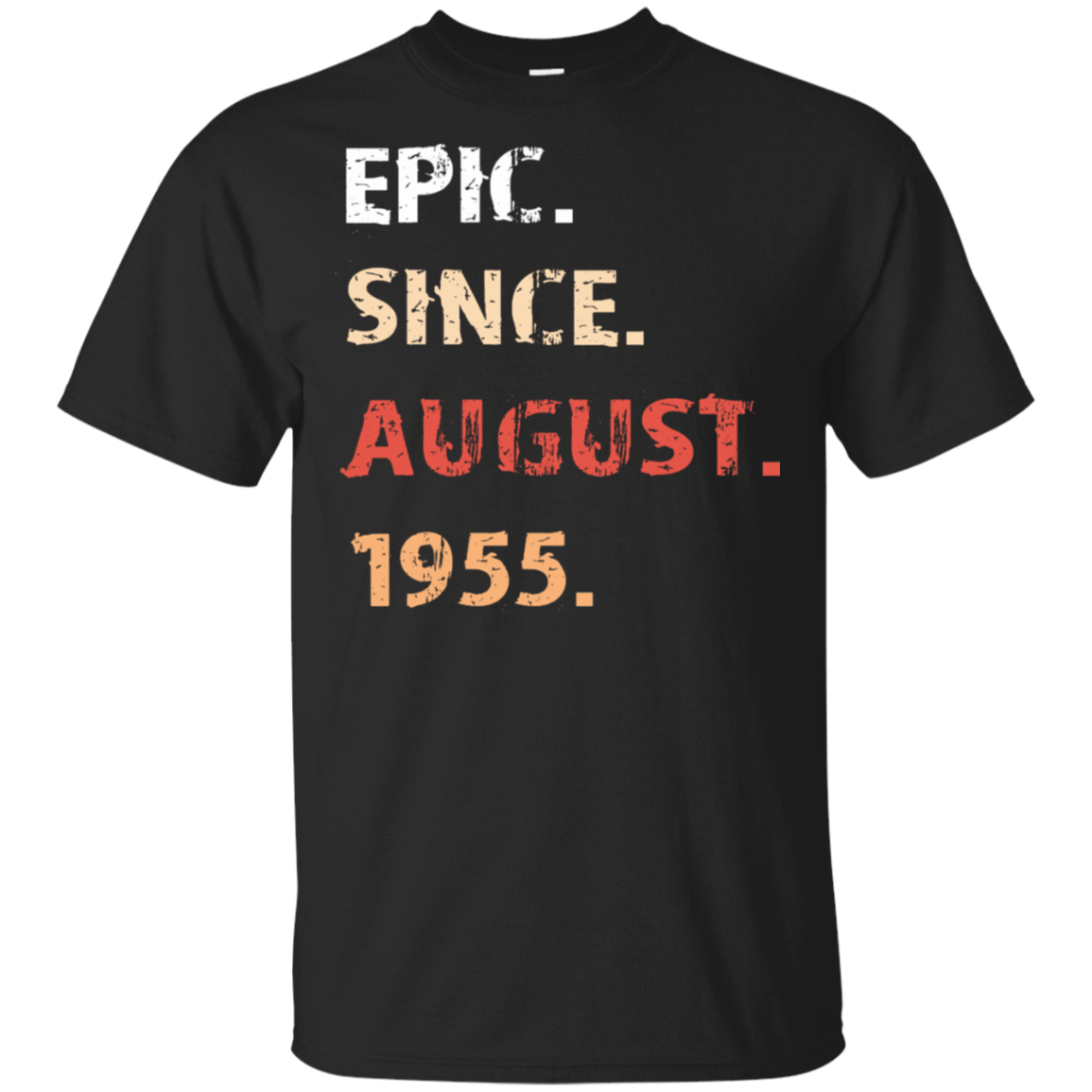 Epic Since August 1955 Birthday Gift 22-113-71482400-252 - Tee Ript