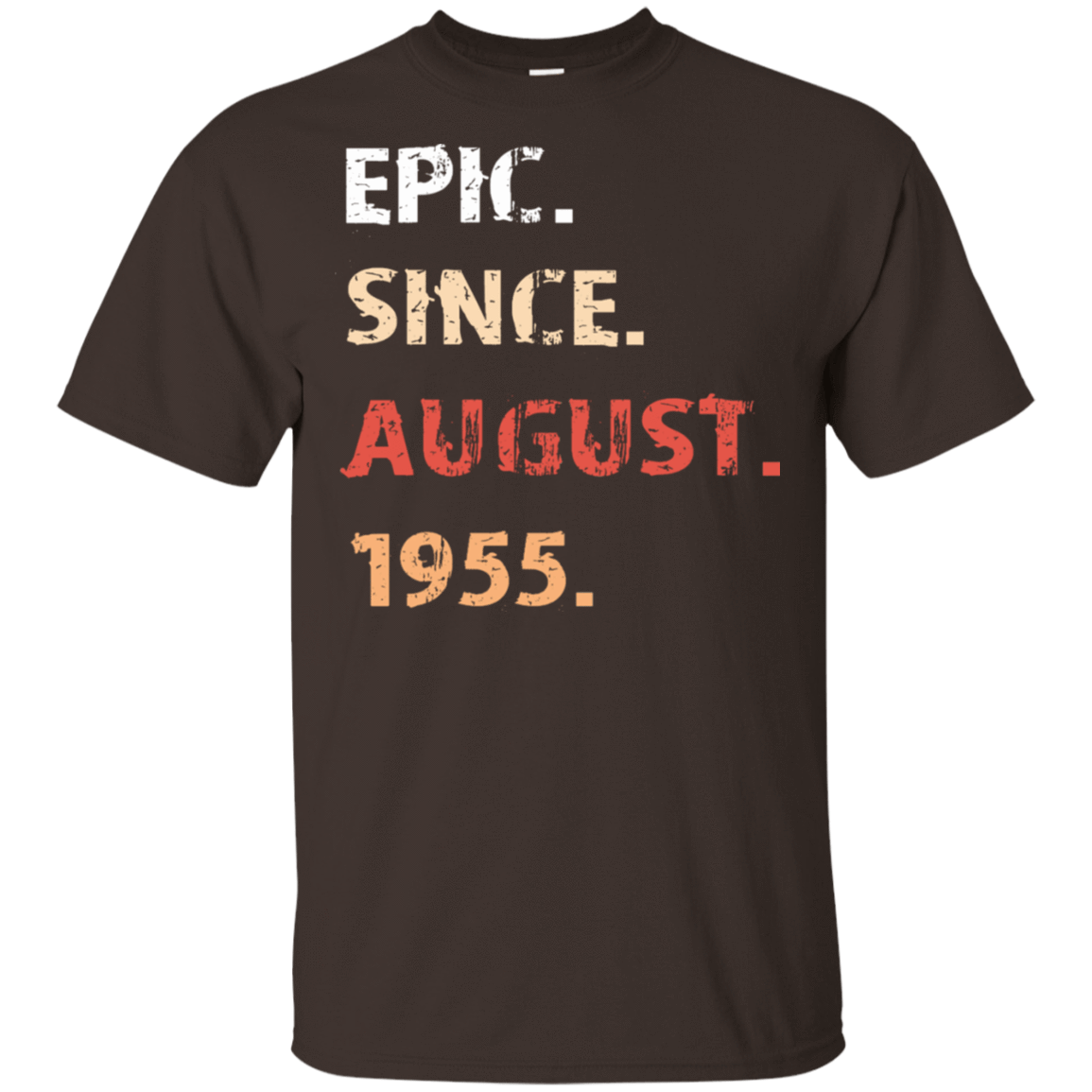 Epic Since August 1955 Birthday Gift 22-2283-71482400-12087 - Tee Ript