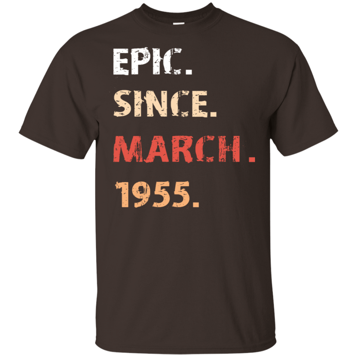 Epic Since March 1955 Birthday Gift 22-2283-71482145-12087 - Tee Ript
