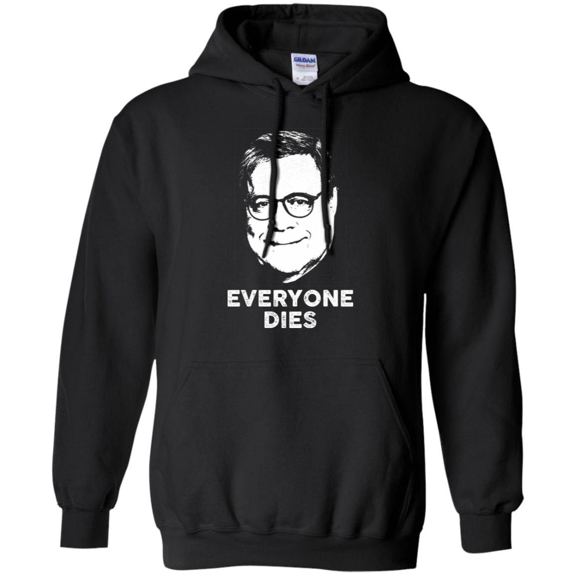 Everyone Dies William Barr T-Shirts, Hoodie, Tank 541-4740-78811305-23087 - Tee Ript