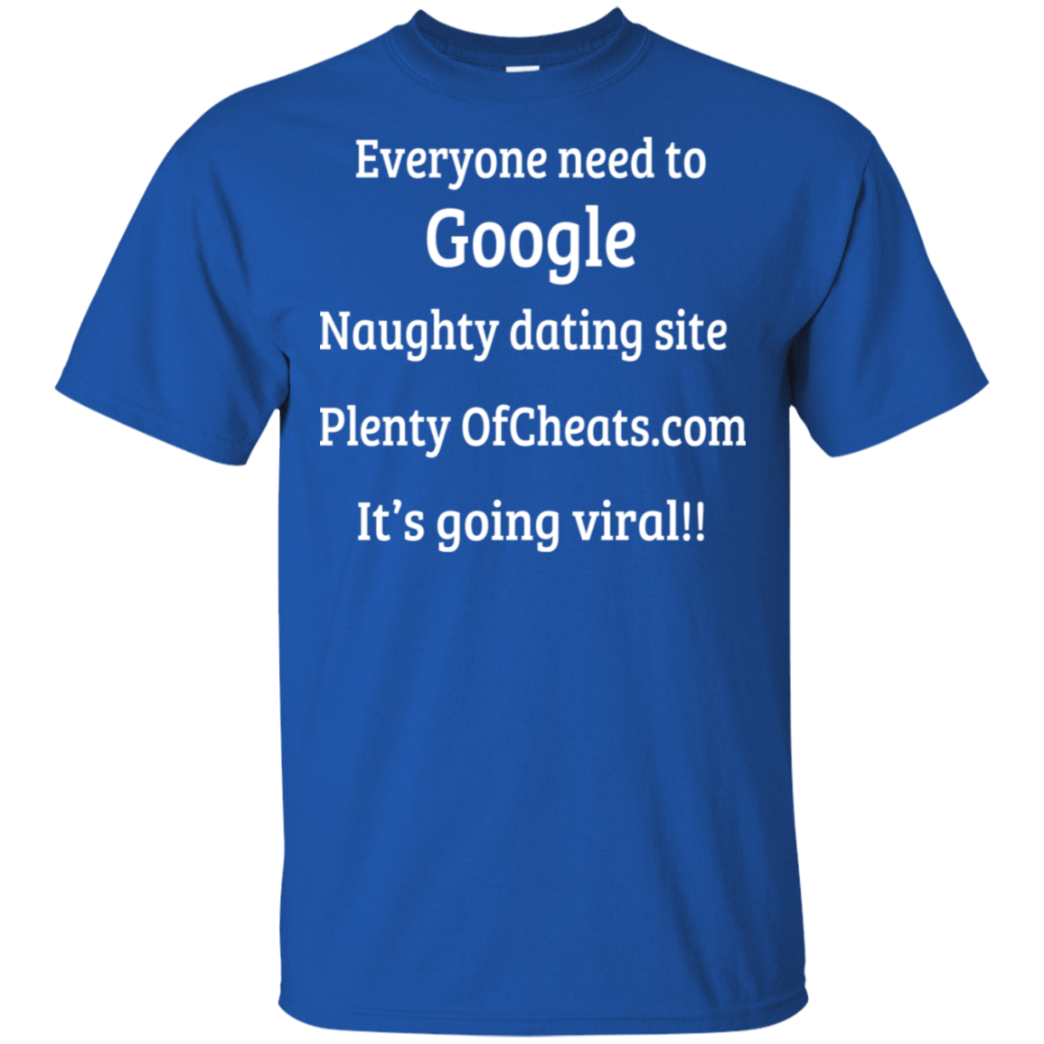 Everyone Need To Google Naughty Dating Site Plenty OF Cheats T-Shirts, Hoodies, Tank 22-110-78917273-249 - Tee Ript