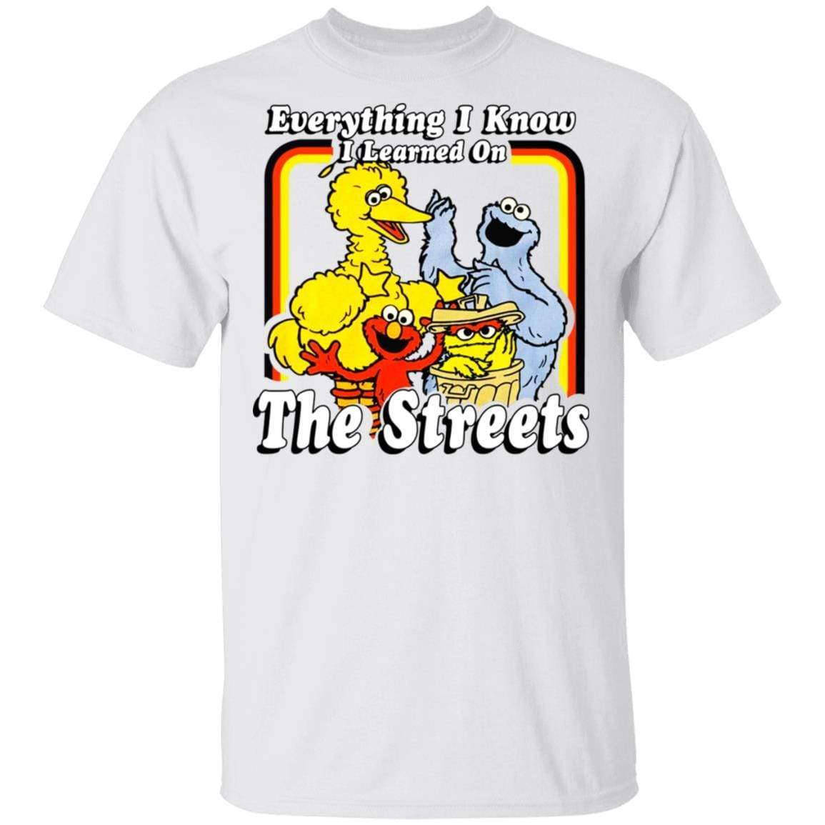 Everything I Know I Learned On The Streets T-Shirts, Hoodies 1049-9974-87589426-48300 - Tee Ript