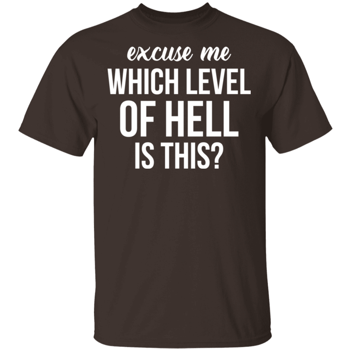 Excuse Me Wich Level Of Hell Is This T-Shirts, Hoodies, Tank 22-2283-79712503-12087 - Tee Ript